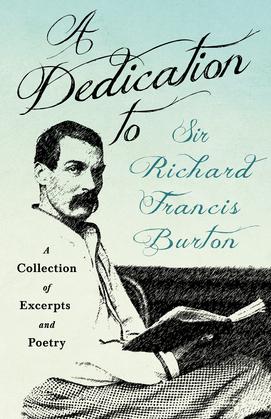 A Dedication to Sir Richard Francis Burton