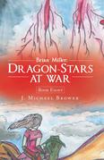 Brian Miller: Dragon-Stars at War