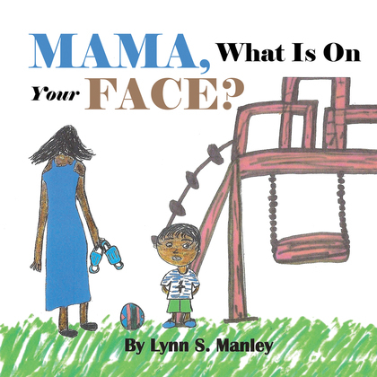 Mama, What Is on Your Face?