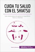 Cuida tu salud con el shiatsu