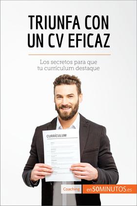 Triunfa con un CV eficaz