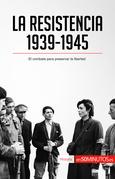 La Resistencia, 1939-1945