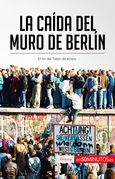 La caída del muro de Berlín