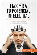 Maximiza tu potencial intelectual