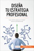 Diseña tu estrategia profesional