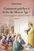 Comment prêcher à la fin du Moyen Âge ? Tome 2
