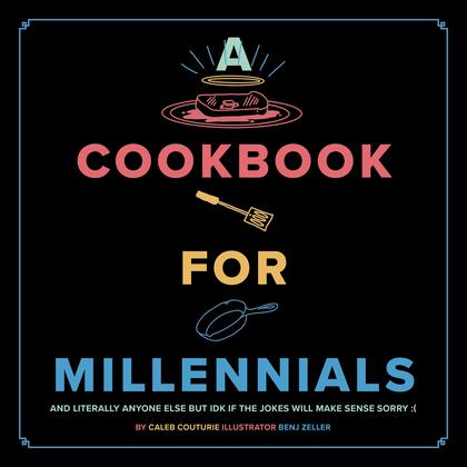 A Cookbook for Millennials