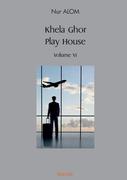 Khela Ghor, Play House Volume VI