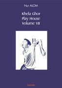 Khela Ghor, Play House Volume VII