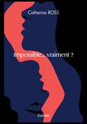 Impossible... vraiment ?