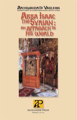 Abba Isaac the Syrian - an Approach to His World