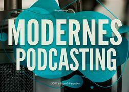 Modernes Podcasting
