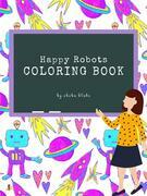 Happy Robots Coloring Book for Kids Ages 3+ (Printable Version)