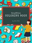 Graffiti Street Art Coloring Book for Kids Ages 6+ (Printable Version)