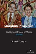 McLuhan in Reverse