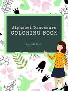 Alphabet Dinosaurs Coloring Book for Kids Ages 3+ (Printable Version)