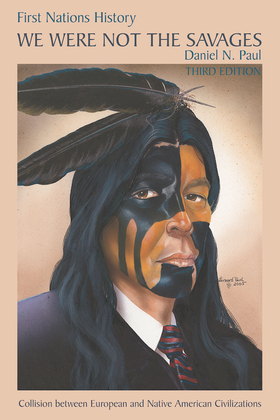 We Were Not the Savages (3rd Edition) First Nations History
