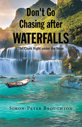Don't Go Chasing after Waterfalls