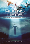 Aliens Ufos and the End of Our World