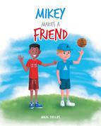 Mikey Makes a Friend
