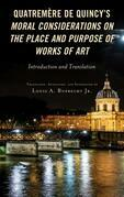 Quatremère de Quincy's Moral Considerations on the Place and Purpose of Works of Art