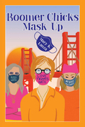 Boomer Chicks Mask Up