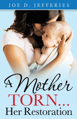 A Mother Torn...Her Restoration