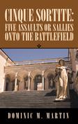 Cinque Sortite: Five Assaults or Sallies onto the Battlefield
