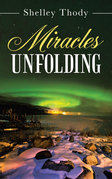 Miracles Unfolding