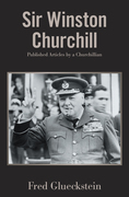 Sir Winston Churchill:   Published Articles by a Churchillian