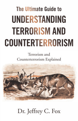 The Ultimate Guide to Understanding Terrorism and Counterterrorism