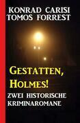 Gestatten, Holmes! Zwei historische Kriminalromane