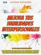 Mejora Tus Habilidades Interpersonales