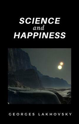 Science and Happiness (translated)