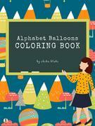 Alphabet Balloons Coloring Book for Kids Ages 3+ (Printable Version)