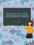 Mermaid Alphabet Coloring Book for Kids Ages 3+ (Printable Version)