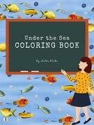 Under the Sea Coloring Book for Kids Ages 3+ (Printable Version)