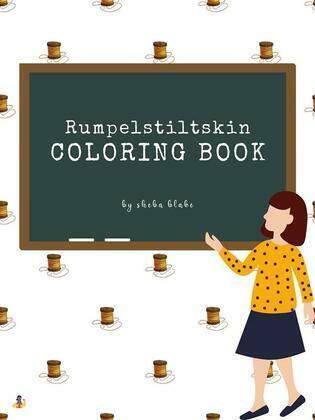 Rumpelstiltskin Coloring Book for Kids Ages 3+ (Printable Version)