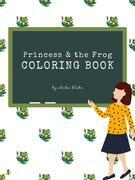 Princess and the Frog Coloring Book for Kids Ages 3+ (Printable Version)