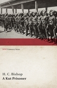A Kut Prisoner (WWI Centenary Series)