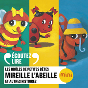 Mireille l'abeille et 5 autres histoires - Les Drôles de Petites Bêtes