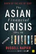 The Asian Financial Crisis 1995–98