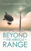 Beyond the Miracle Range