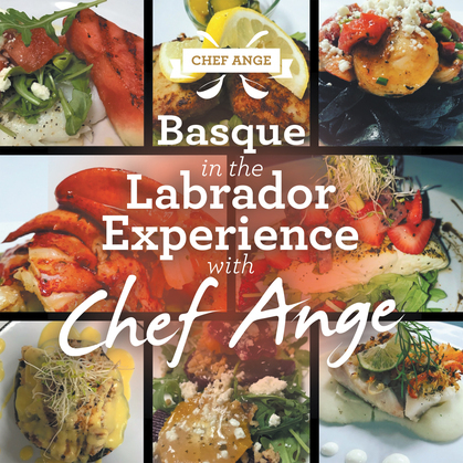 Basque in the Labrador Experience with Chef Ange