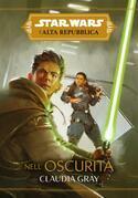 Star Wars: L'Alta Repubblica - Nell'oscurità