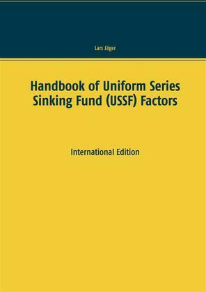 Handbook of Uniform Series Sinking Fund (USSF) Factors