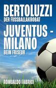 Bertoluzzi - Juventus - Milano