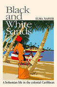 Black and White Sands: A Bohemian Life in the Colonial Caribbean