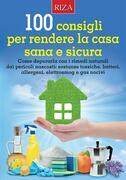100 consigli per rendere la casa sana e sicura