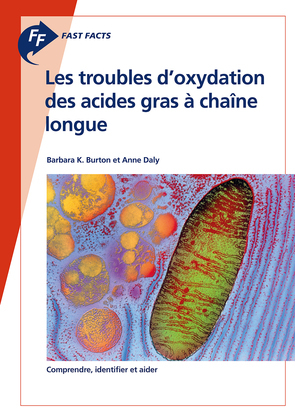 Fast Facts: Les troubles d'oxydation des acides gras à chaîne longue
